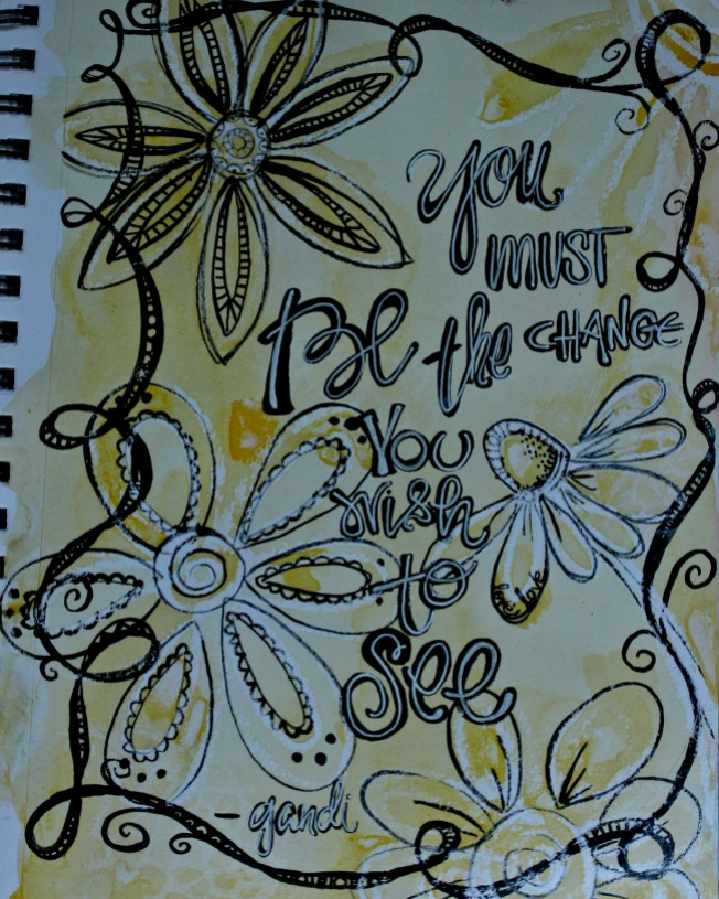 Journal Page : Be the Change You Wish To Be