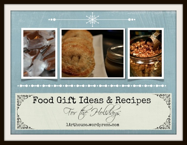 Food Gift Ideas & Recipes for the Holidays