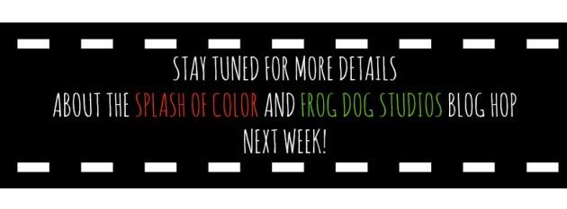 Blog Hop/Frog Dog/Splash of Color