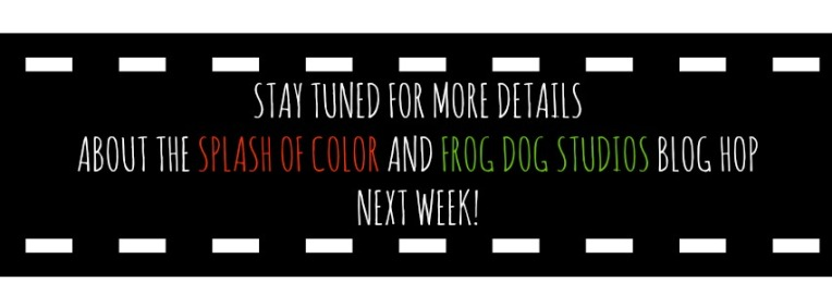 Blog Hop/Frog Dog/Splash of Color